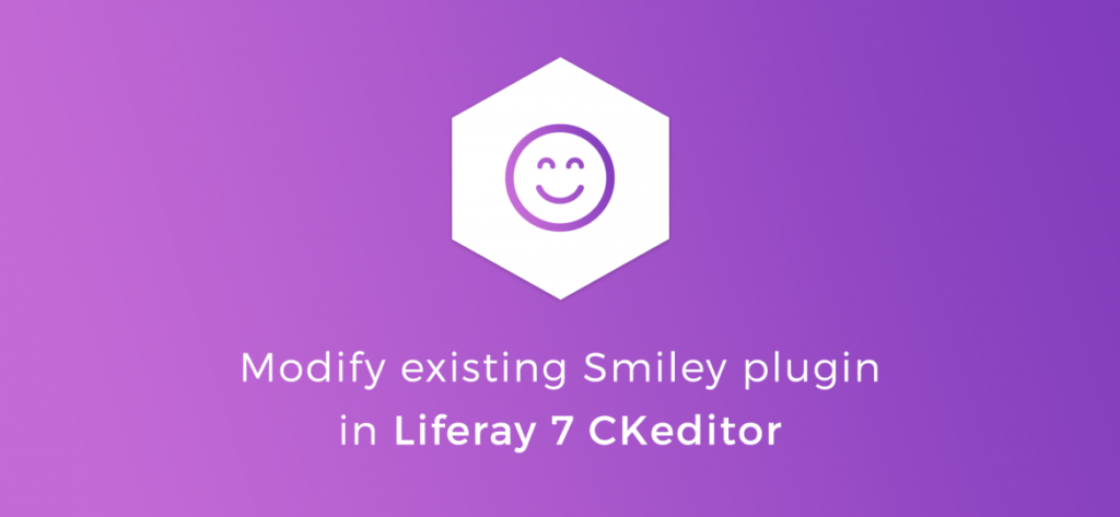 How to modify existing Smiley plugin in Liferay 7 CKeditor
