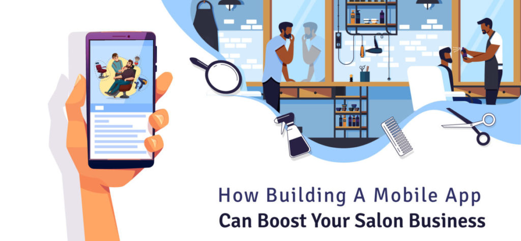 How Building A Mobile App Can Boost Your Salon Business