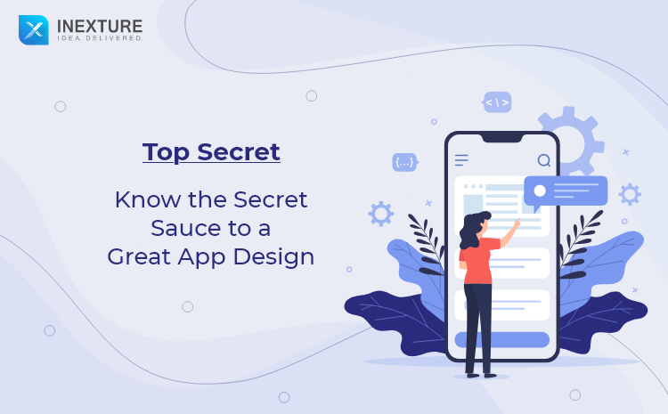 Top Secret: Know the Secret Sauce to a Great App Design