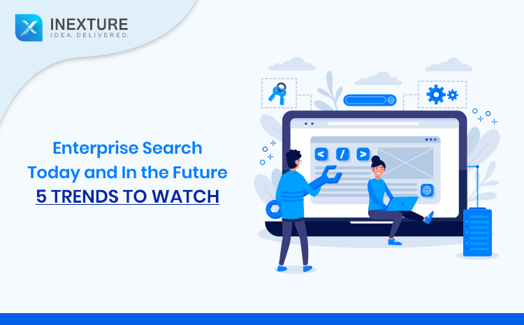 Enterprise Search Today and in the Future : 5 Trends To Watch