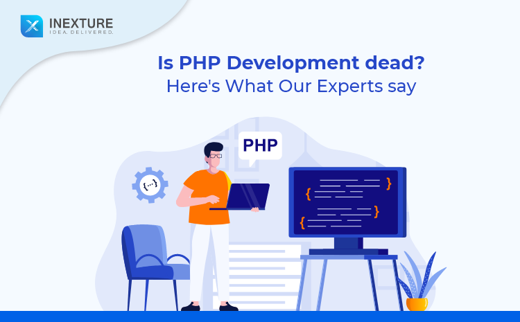 Is PHP Development dead? Here's What our experts say