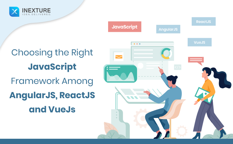 Choosing the Right JavaScript Framework Among AngularJS, ReactJS, and VueJs