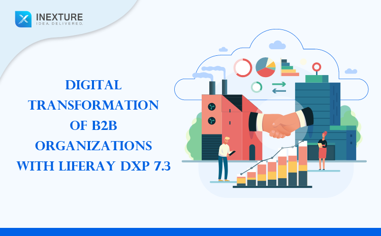 Digital Transformation of B2B organizations with Liferay DXP 7.3