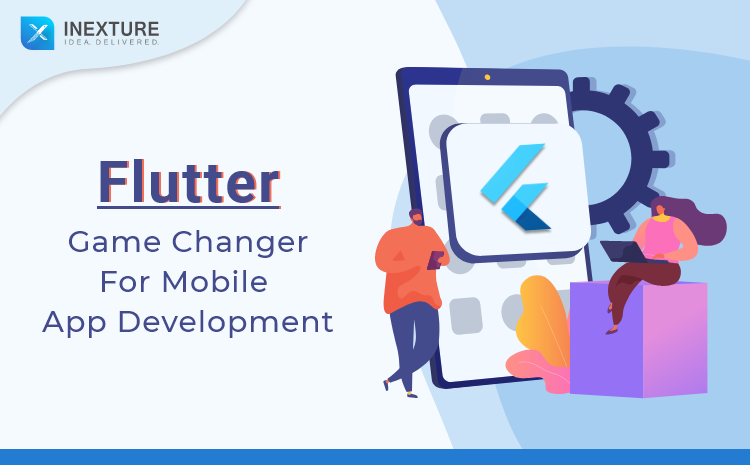 Flutter : A Game Changing Technology for Mobile App Development