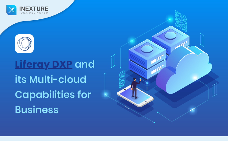 Liferay DXP and its Multi-cloud Capabilities for Business
