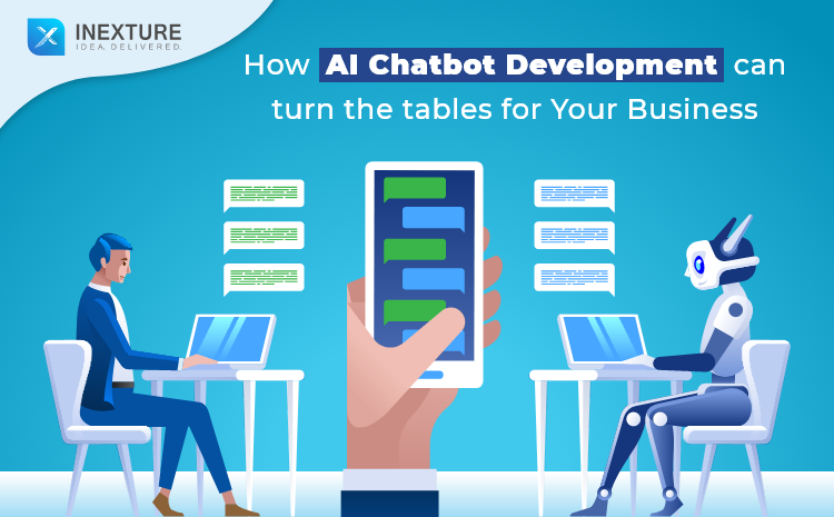 How AI Chatbot Development Can Turn the Tables for Your Business