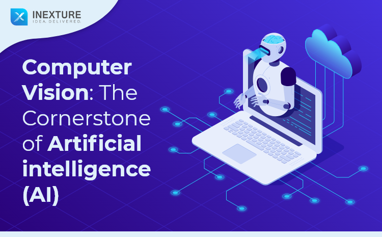 Computer Vision The Cornerstone of Artificial intelligence (AI)